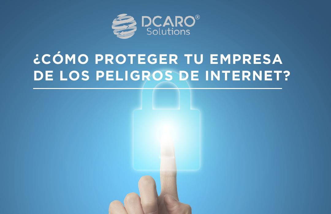 ¿Cómo proteger tu empresa de los peligros de internet?